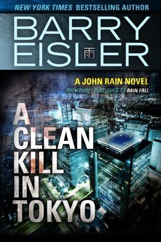 A Clean Kill in Tokyo (Previously Published as Rain Fall) (A John Rain - In Shops Tokyo