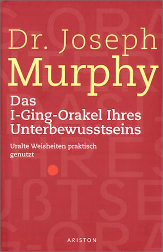 Das I-Ging-Orakel Ihres Unterbewusstseins Gebundenes Buch – 1984 Joseph Murphy Hugendubel Kreuzlingen 3720512037 Tarot
