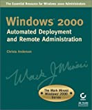 Automated Deployment and Remote Administration, Mark Minasi and Christa Anderson, 0782128858