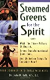 Steamed Greens for the Spirit, John M. Kalb, 0974923516