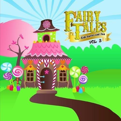 Fairy Tales, Kid Stories and Fun Vol. 3