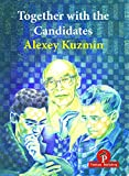 Together With The Candidates: Budapest 1950 To Berlin 2018 - Alexey Kuzmin
