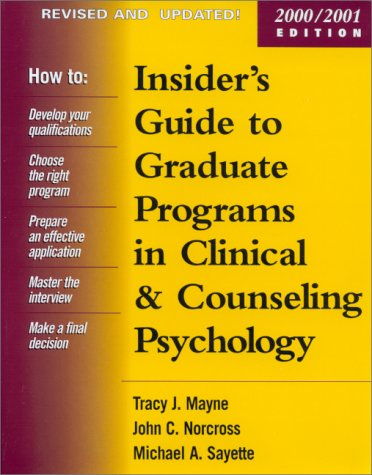 Insider's Guide to Graduate Programs in Clinical and Counseling Psychology: 2000/2001 Edition