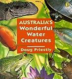 Australia's Wonderful Water Creatures, Doug Priestly, 014037471X
