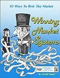 Winning Market Systems: 83 Ways to Beat the Market
