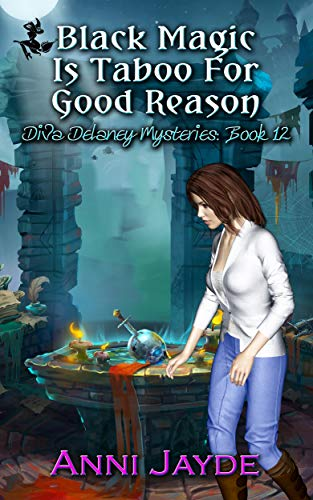 Black Magic Is Taboo For Good Reason (Diva Delaney Mysteries Book 12) by [Jayde, Anni]