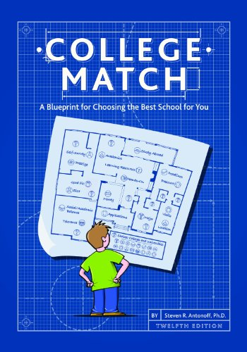 (College Match: A Blueprint for Choosing the Best School for You, 12th Edition)