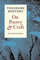 On Poetry and Craft: Selected Prose (Writing Re: Writing)