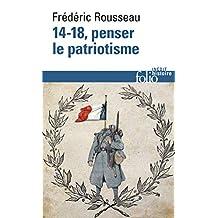 14-18, penser le patriotisme (Folio Histoire)