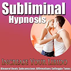 Increase Your Libido Subliminal Hypnosis