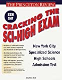 Cracking the New York City Specialized Science High Schools Admission Test, Jonathan Arak and Princeton Review Staff, 0375753478