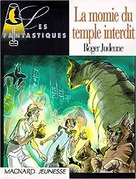 La momie du temple interdit par Roger Judenne