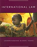 img - for International Law (Understanding Global Issues) book / textbook / text book