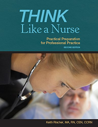 Think Like a Nurse: Practical Preparation for Professional Practice 2nd Edition