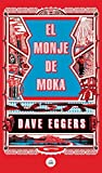 img - for El monje de Moka / The Monk of Mokha (Spanish Edition) book / textbook / text book