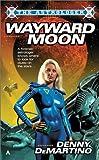 Wayward Moon, Denny DeMartino, 0441008305
