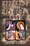 Meetings at the Metaphor Cafe, Robert Pacilio, 1449514138
