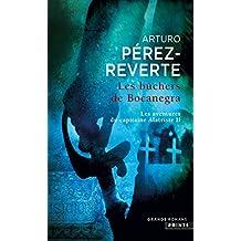 Bûchers de Bocanegra (Les)              [nouvelle édition]: Aventures du Capitaine Alatriste, t. 02