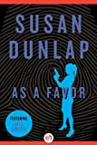 Front cover for the book As a favor by Susan Dunlap