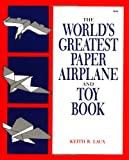 The World's Greatest Paper Airplane and Toy Book (Aviation)