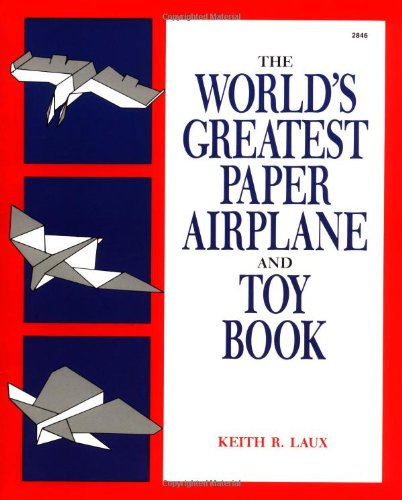 The World's Greatest Paper Airplane and Toy Book by McGraw-Hill Professional