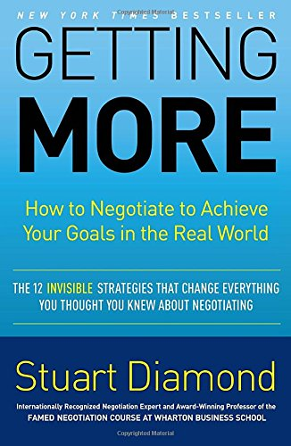getting more how to negotiate to achieve your goals in the 読書