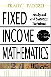 Fixed Income Mathematics, 4E: Analytical & Statistical Techniques: Analytical and Statistical Techniques by Fabozzi, Frank J. (2006) Hardcover