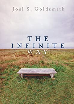 The Infinite Way by [Goldsmith, Joel S.]