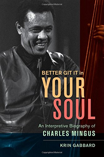 Charles Mingus Discography (Better Git It in Your Soul: An Interpretive Biography of Charles)