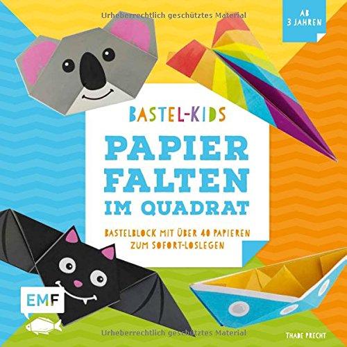 Bastel-Kids – Papierfalten im Quadrat: Bastelblock mit über 40 Papieren zum Sofort-Loslegen für Kinder ab 3 Jahren
