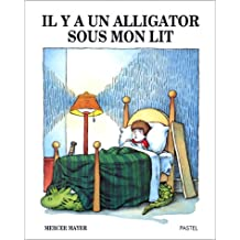 Il y a UN Alligator Sous Mon Lit / There's an Alligator under My Bed (French and English Edition)