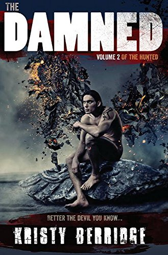 The Dammed (The Hunted Series Book 2) by [Berridge,Kristy]
