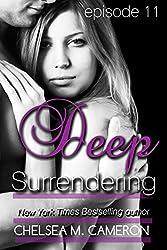 Deep Surrendering: Episode Eleven
