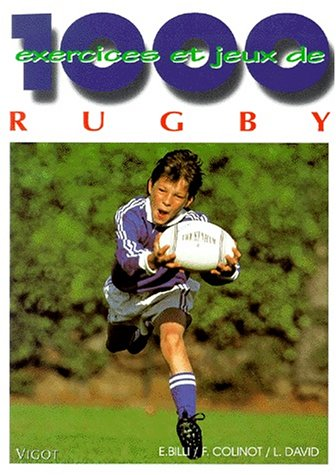1000 exercices et jeux de rugby Broché – 16 mai 2000 Emmanuel Billi François Colinot Laurent David Vigot