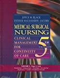 Medical-Surgical Nursing : Clinical Management for Positive Outcomes, Black, Joyce M., 0721674844