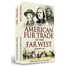 The American Fur Trade of the Far West [Two Volumes in One]