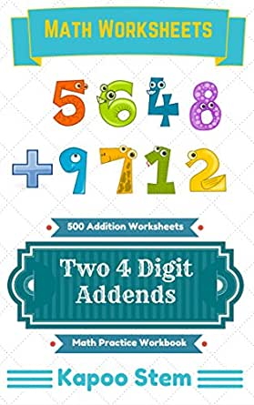 Amazon.com: 500 Addition Worksheets with Two 4-Digit Addends: Math ...