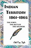 Indian Territory, 1861-1865, Ethel Taylor, 0788433989