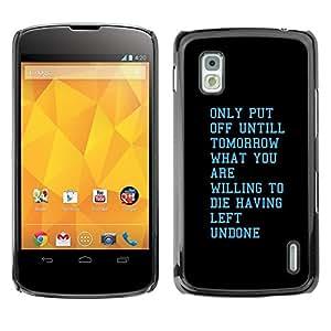 Be Good Phone Accessory // Dura Cáscara cubierta Protectora Caso Carcasa Funda de Protección para LG Google Nexus 4 E960 // Tomorrow Willing Motivational Inspiring