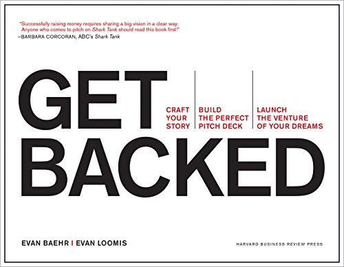 Get Backed: Craft Your Story, Build the Perfect Pitch Deck, and Launch the Venture of Your Dreams (Best Way To Build A Resume)