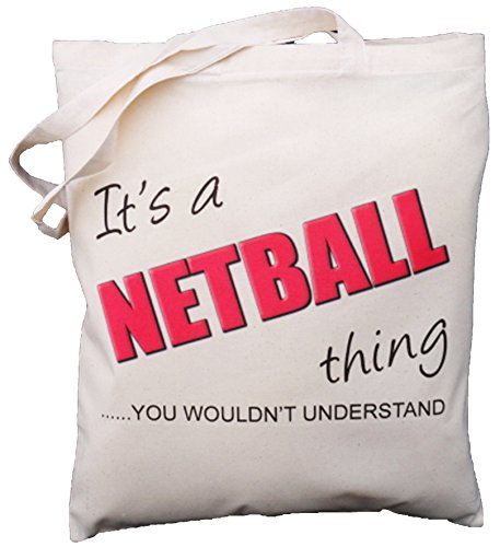 It's a NETBALL thing - you wouldn't understand - Natural Cotton Shoulder Bag - Gift