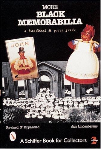 More Black Memorabilia: A Handbook and Price Guide (Schiffer Book for - Memorabilia Black