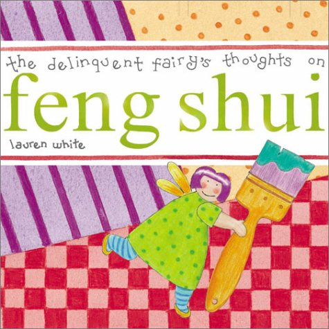 Read Online The Delinquent Fairy's Thoughts on Feng Sui Text fb2 ebook