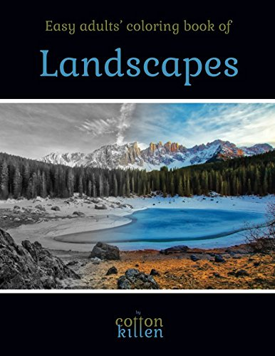 Easy adults' coloring book of Landscapes: 49 of the most beautiful grayscale landscapes for a relaxed and joyful coloring time