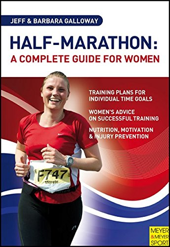 Half-Marathon: A Complete Guide for Women Jeff Galloway