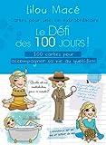 Le Défi des 100 Jours ! - 100 cartes pour accompagner sa vie au quotidien