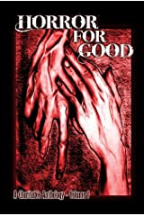 Horror For Good - A Charitable Anthology Kindle Edition