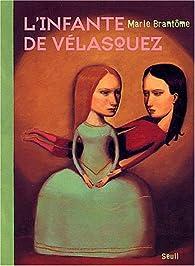 L'infante de Vélasquez par Marie Brantôme