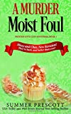 A Murder Moist Foul (Frosted Love Cozy Mysteries) (Volume 1) by  Summer Prescott in stock, buy online here