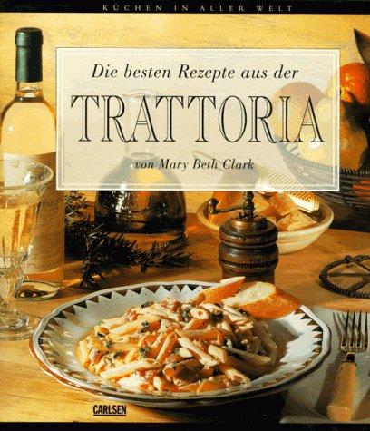 Die besten Rezepte aus der Trattoria